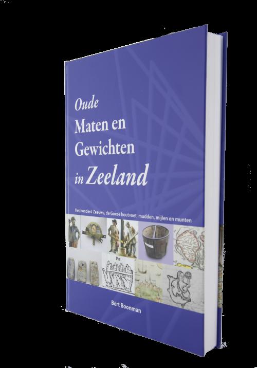 Het boek Oude maten en gewichten in Zeeland door Bert Boonman